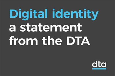 Digital identity a statement from the DTA