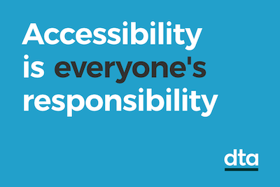 Accessibility is everyone's responsibility