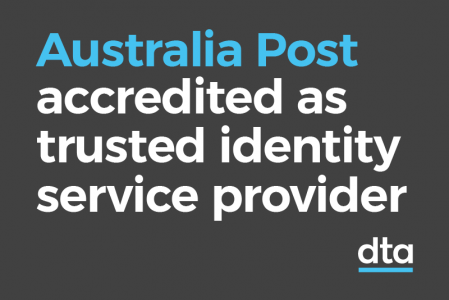 """Australia Post accredited as trusted digital identity service provider"""
